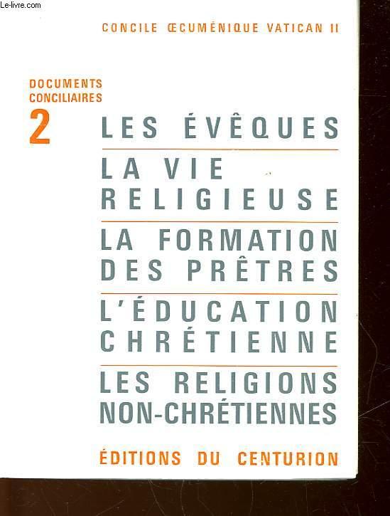 LES EVEQUES - LA VIE RELIGIEUSE - LA FORMATION DES PRETRES - L'EDUCATION CHRETIENNE - LES RELIGIONS NON-CHRETIENNES - N°2