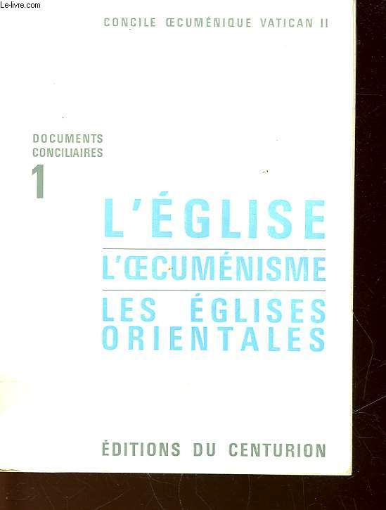 L'EGLISE L'OECUMENISME LES EGLISES ORIENTALES - N°1