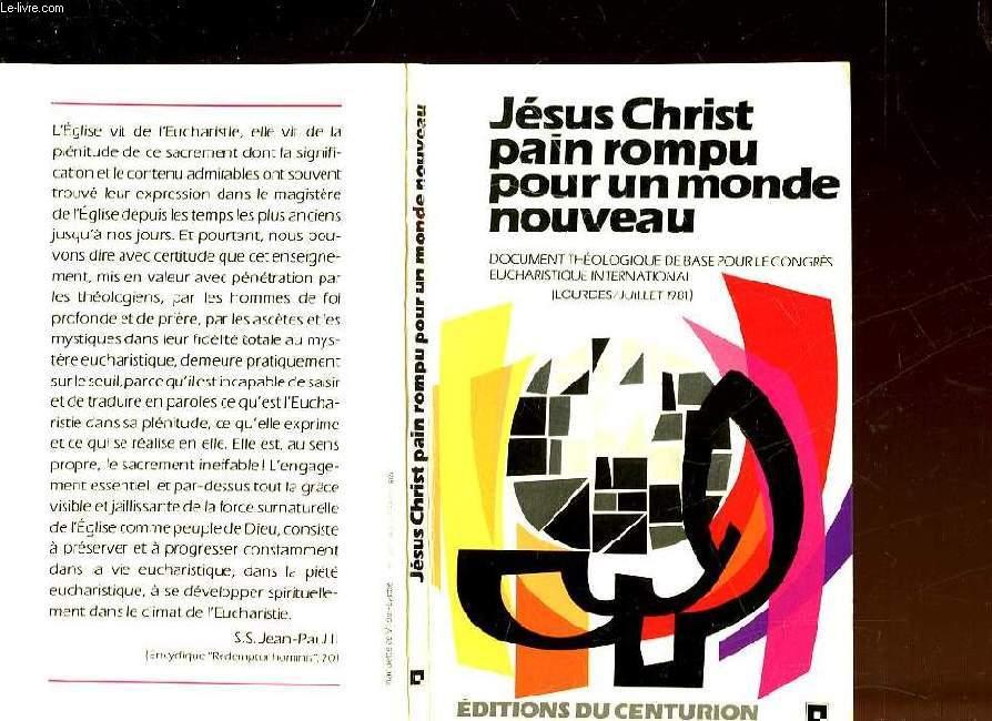 JESUS CHRIST PAIN ROMPU POUR UN MONDE NOUVEAU