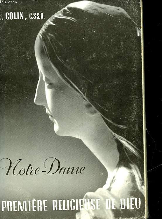 NOTRE-DAME - PREMIERE RELIGIEUSE DE DIEU