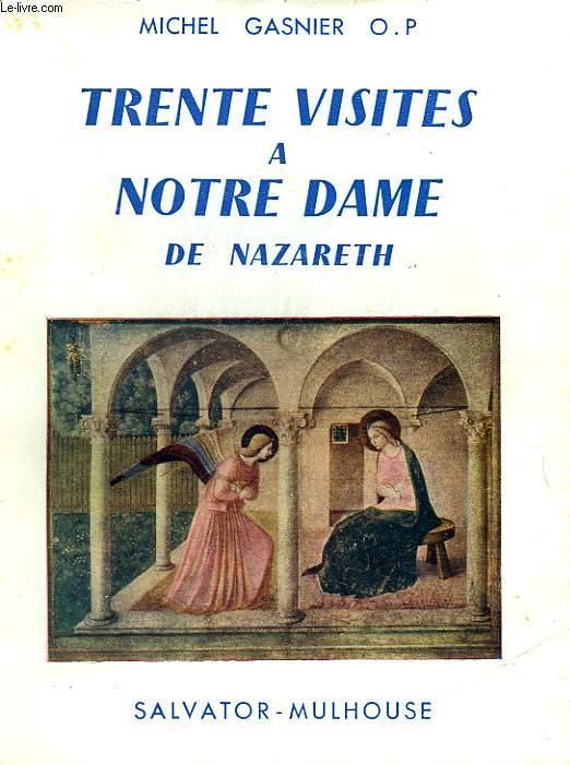 TRENTE VISITES A NOTRE DAME DE NAZARETH