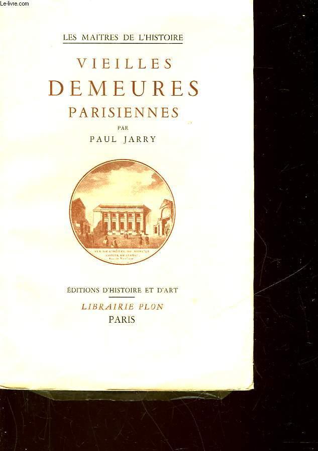 VIEILLES DEMEURES PARISIENNES