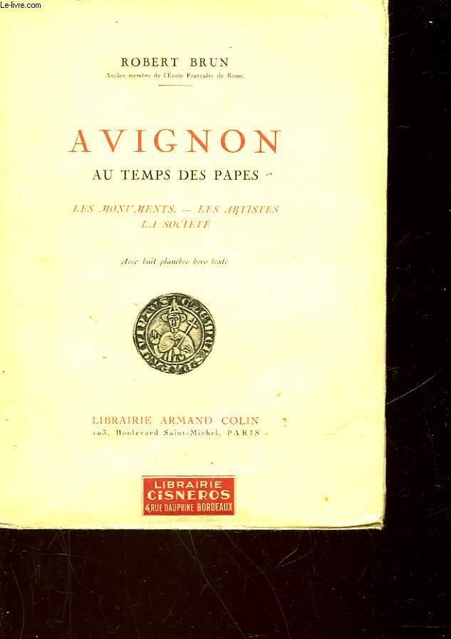 AVIGNON AU TEMPS DES PAPES - LES MONUMENTS - LES ARTISTES - LA SOCIETE