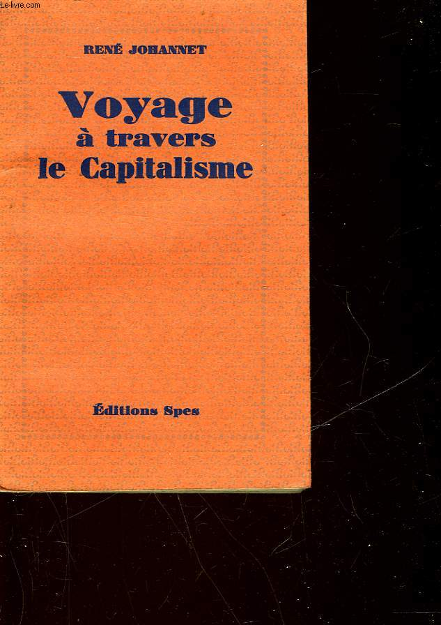 VOYAGE A TRAVERS LE CAPITALISME