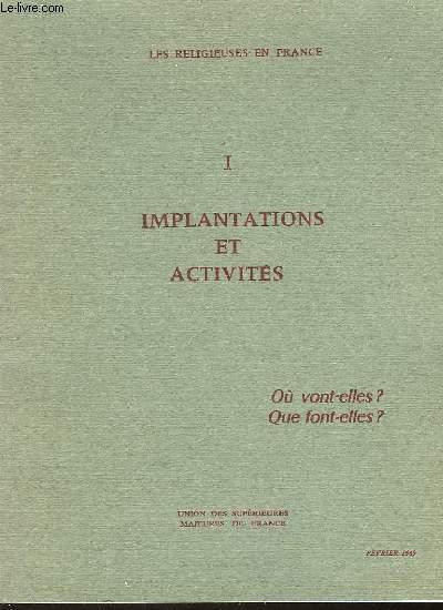 LES RELIGIEUSES EN FRANCE - I - IMPLANTATION ET ACTIVITES