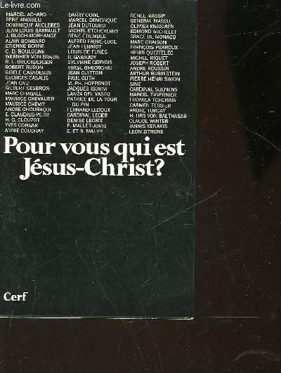 POUR VOUS QUI EST JESUS-CHRIST ?
