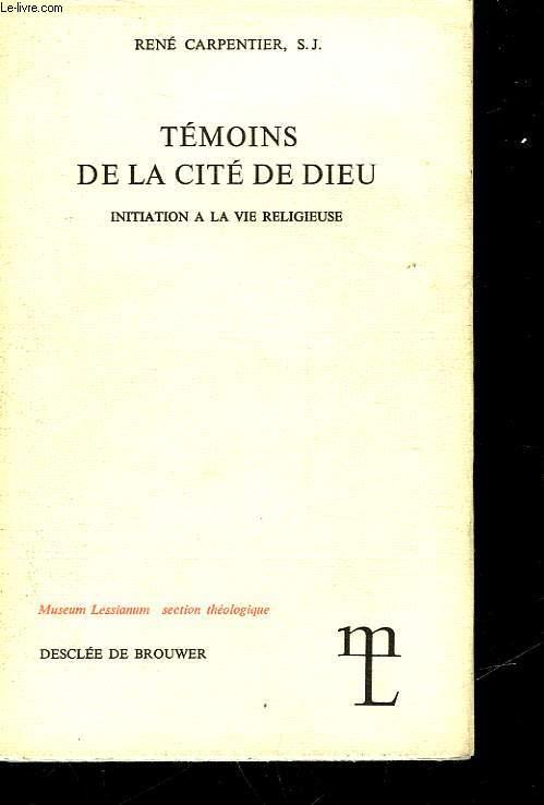 TEMOINS DE LA CITE DE DIEU - INITIATION A LA VIE RELIGIEUSE