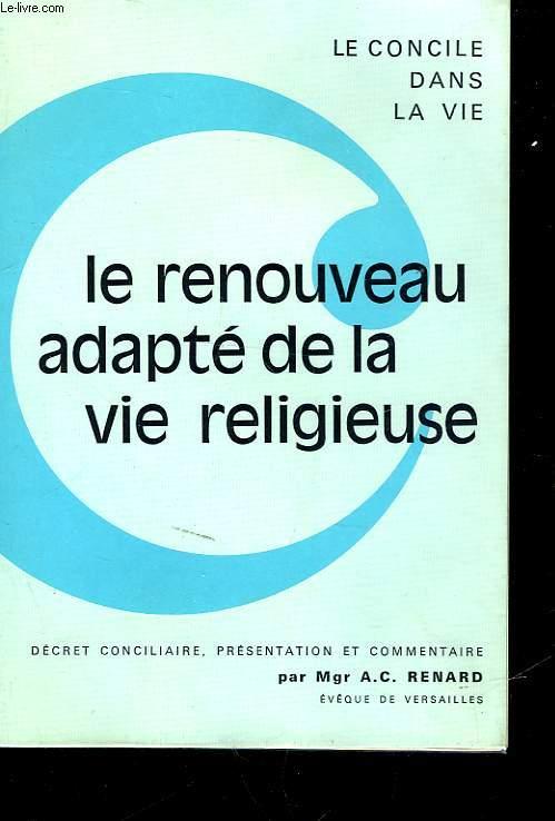 LE RENOUVEAU ADAPTE DE LA VIE RELIGIEUSE