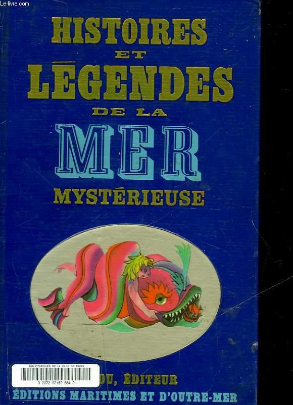 HISTOIRE ET LEGENDES DE LA MER MYSTERIEUSE