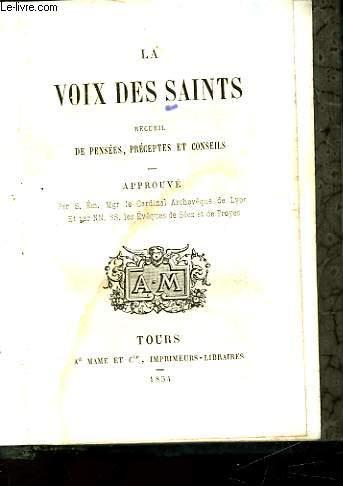 LA VOIX DES SAINTS RECUEIL DE PENSEES, PRECEPTES ET CONSEILS
