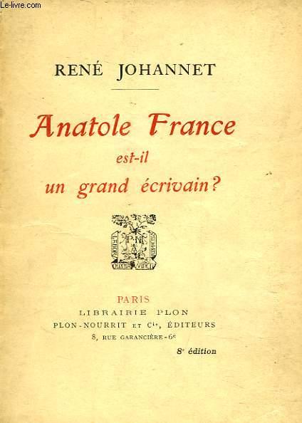 ANATOLE FRANCE EST-IL UN GRAND ECRIVAIN?
