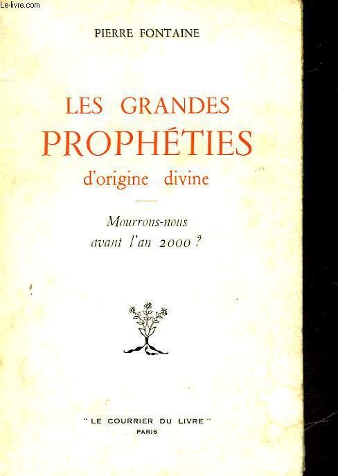 LES GRANDES PROPHETIES D'ORIGINE DIVINE