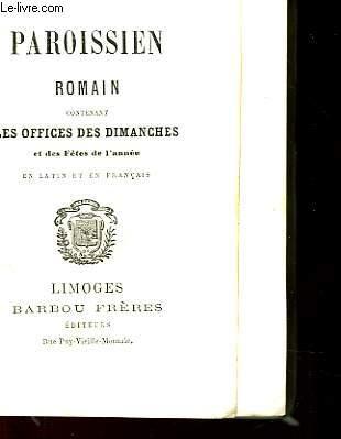 PAROISSIEN ROMAIN CONTENANT LES OFFICES DES DIMANCHES ET DES FETES DE L'ANNEE EN LATIN ET EN FRANCAIS
