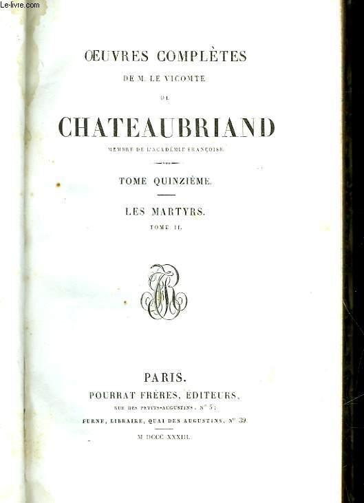 OEUVRES COMPLETES DE M. LE VICOMTE DE CHATEAUBRIAND - TOME 14 - LES MARTYRS - TOME II