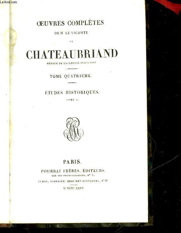 OEUVRES COMPLETES DE M. LE VICOMTE DE CHATEAUBRIAND - TOME 4 - ETUDES HISTORIQUES - TOME I