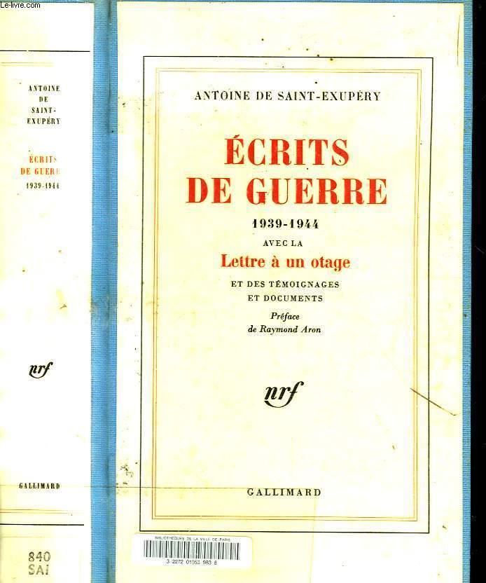 ECRITS DE GUERRE 1939-1944 AVEC LA LETTRE A UN OTAGE ET DES TEMOIGNAGES ET DES DOCUMENTS