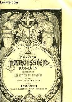 NOUVEAU PAROISSIEN ROMAIN CONTENANT LES OFFICES DU DIMANCHE ET DES PRINCIPALES FETES
