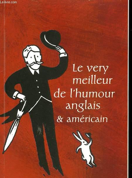 LE VERY MEILLEUR DE L'HUMOUR ANGLAIS ET AMERICAIN