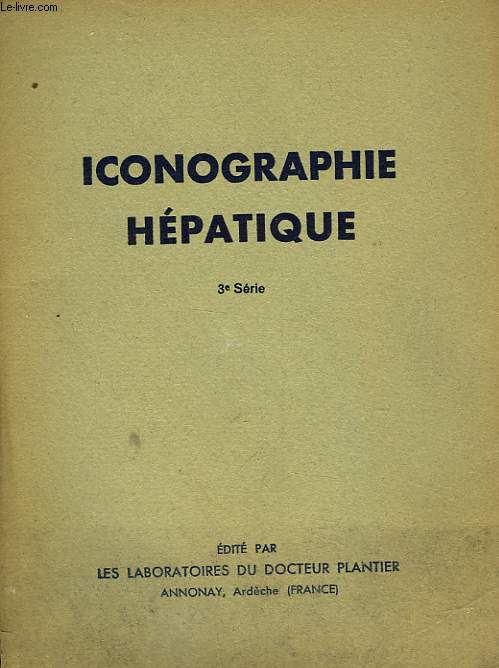 ICONOGRAPHIE HEPATIQUE - 3° SERIE