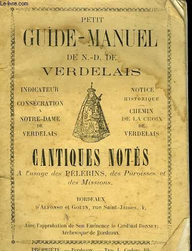 PETIT GUIDE-MANUEL DE N.? D. DE VERDELAIS - CANTIQUES NOTES