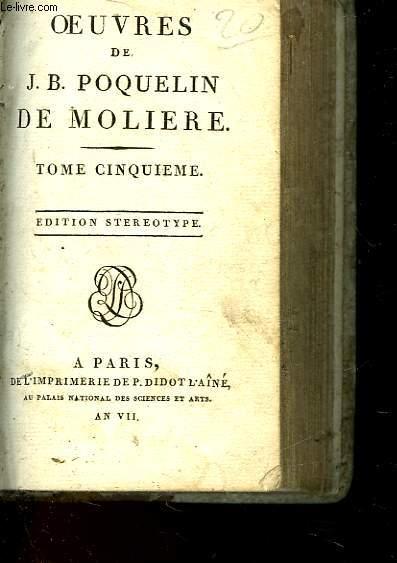 OEUVRES DE J. B. POQUELIN DE MOLIERE - TOME 5