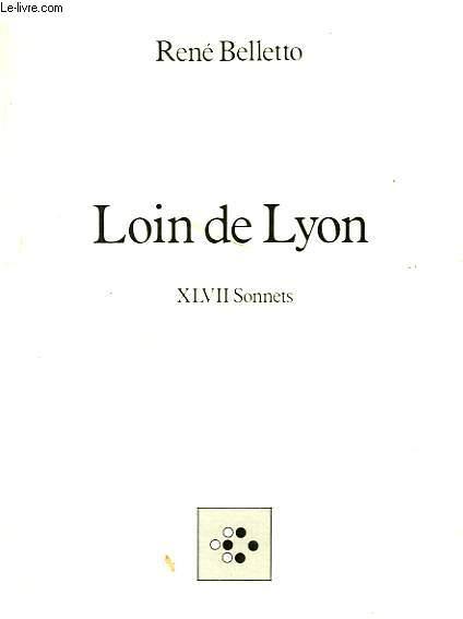 LOIN DE LYON - 47 SONNETS