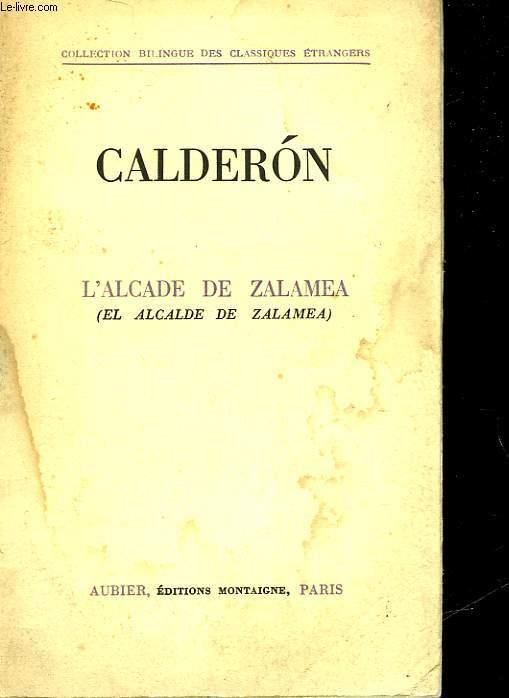 CALDERON - L'ALCADE DE ZALAMEA - EL ALCALDE DE ZALAMEA