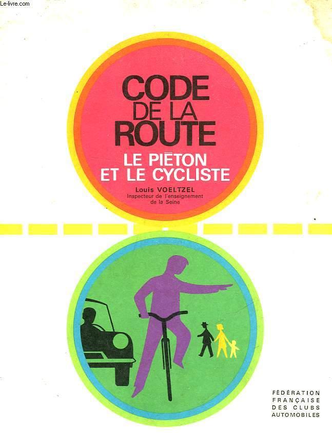 CODE DE LA ROUTE - LE PIETON ET LE CYCLISTE