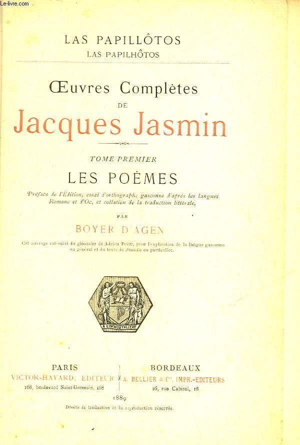 OEUVRES COMPLETES DE JACQUES JASMIN - TOME PREMIER - LES POEMES