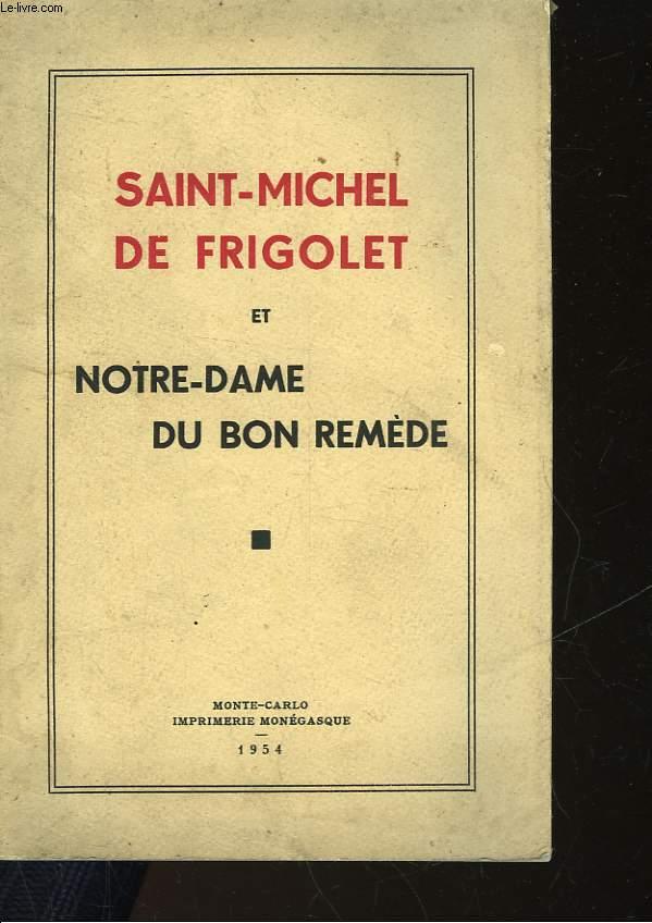 SAINT-MICHEL DE FRIGOLET ET NOTRE-DAME DU BON REMEDE