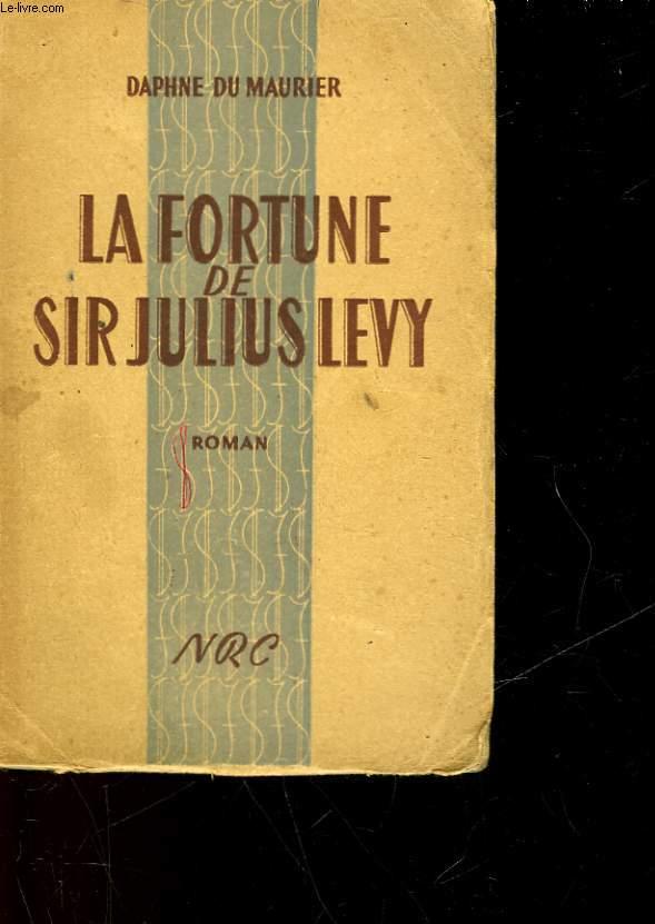 LA FORTUNE DE SIR JULIUS LEVY - THE PROGRESS OF JULIUS