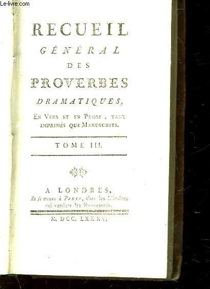 RECUEIL GENERAL DES PROVERBES DRAMATIQUES - TOME 3