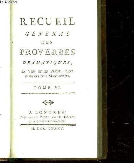 RECUEIL GENERAL DES PROVERBES DRAMATIQUE - TOME 6