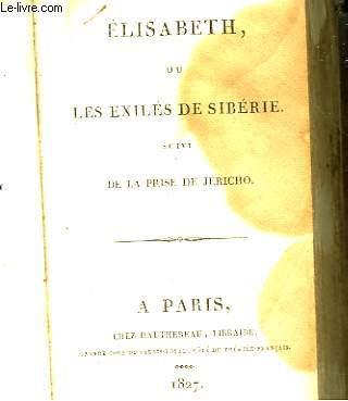 ELISABETH OU , LES EXILES DE SIBERIE - SUIVI - DE LA PRISE DE JERICHO