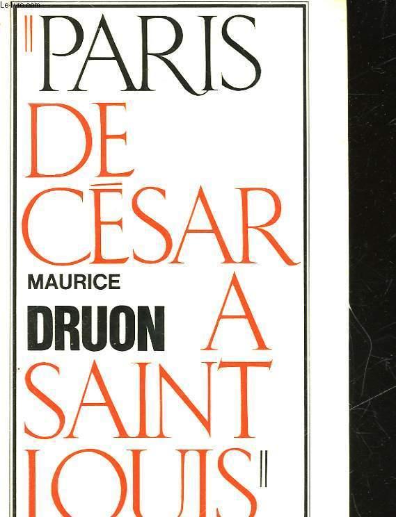 PARIS DE CESAR A SAINT LOUIS