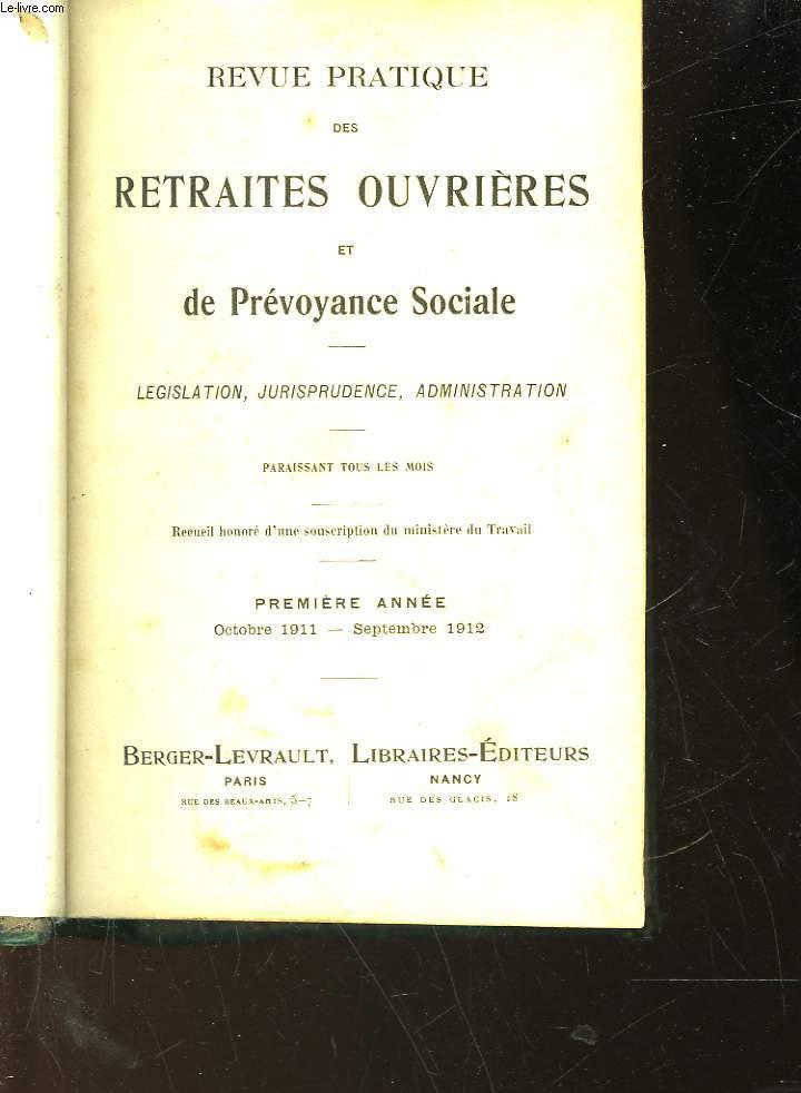 REVUE PRATIQUE DES RETRAITES OUVRIERES ET DE PREVOYANCE SOCIALE - LEGISLATION, JURISPRUDENCE, ADMINISTRATION - PREMIERE ANNEE