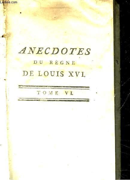 ANECDOTES DU REGNE DE LOUIS 16 - TOME 6