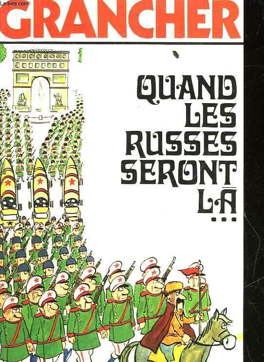 QUAND LES RUSSES SERONT LA...