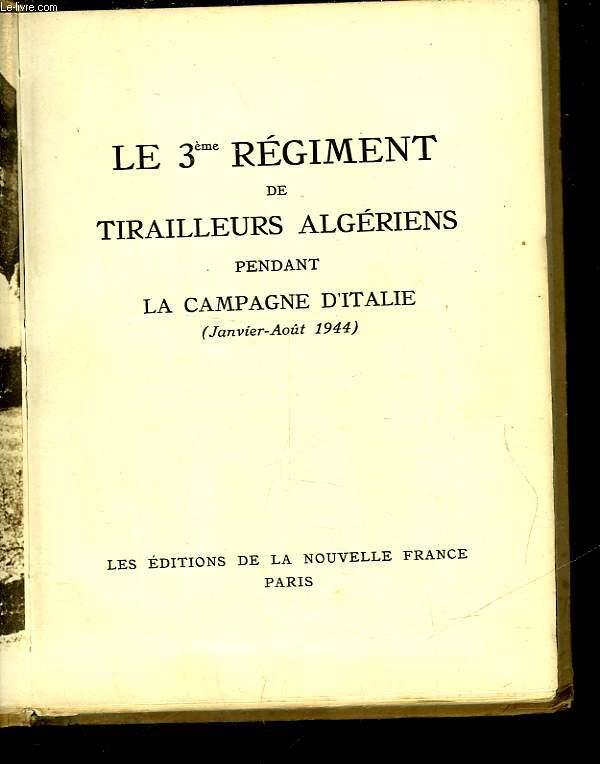LE 3° REGIMENT DE TIRAILLEURS ALGERIENS PENDANT LA CAMPAGNE D'ITALIE - JUILLET AOUT 1944