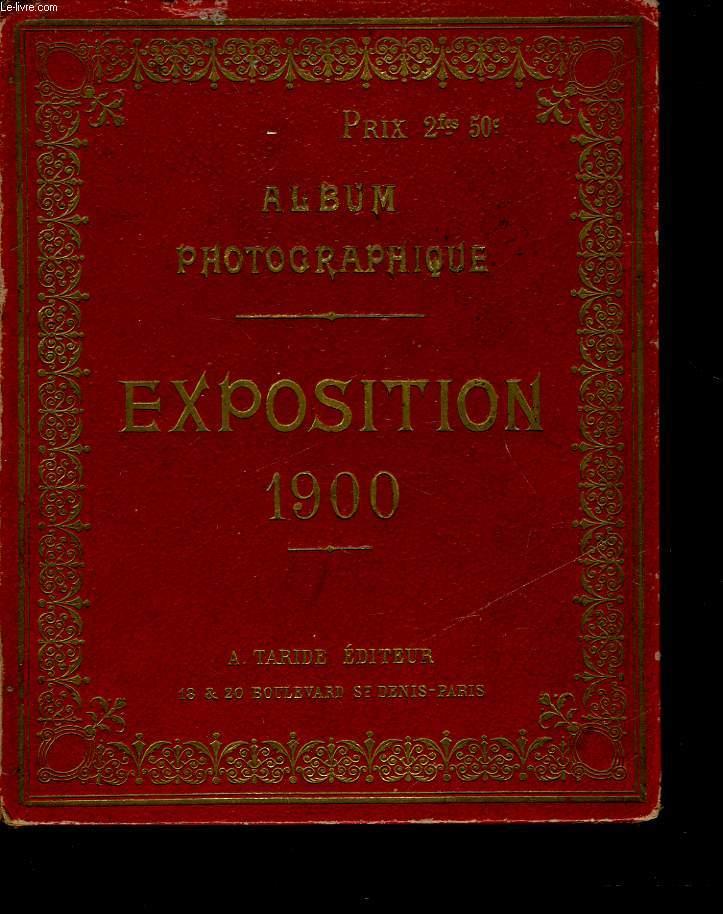 ALBUM PHOTOGRAPHIQUE - EXPOSITION 1900