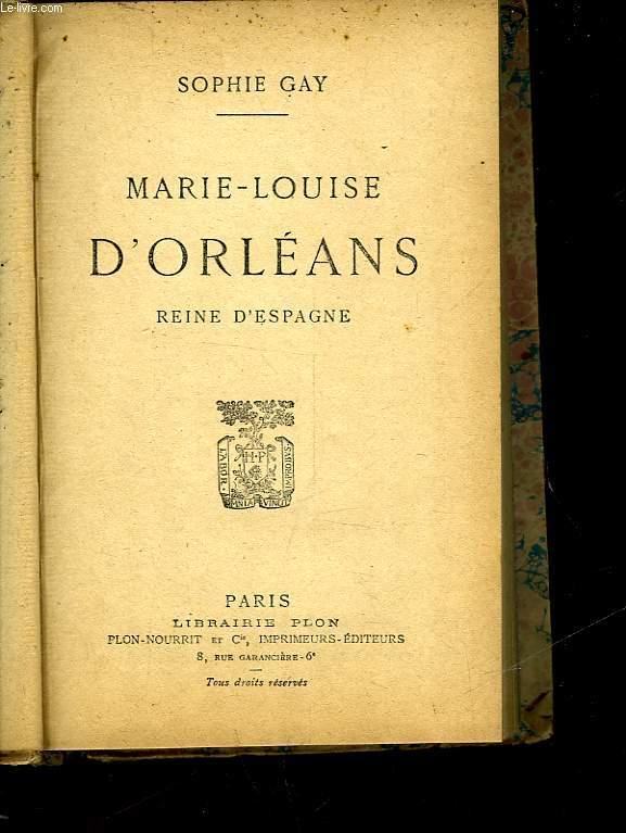 MARIE-LOUISE D'ORLEANS - REINE D'ESPAGNE
