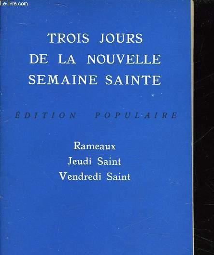 TROIS JOURS DE LA NOUVELLE SEMAINE SAINTE