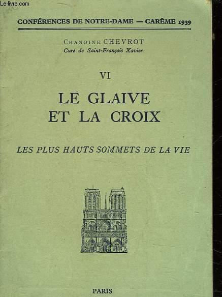 VI LE GLAIVE ET LA CROIX - LES PLUS HAUTS SOMMETS DE LA VIE