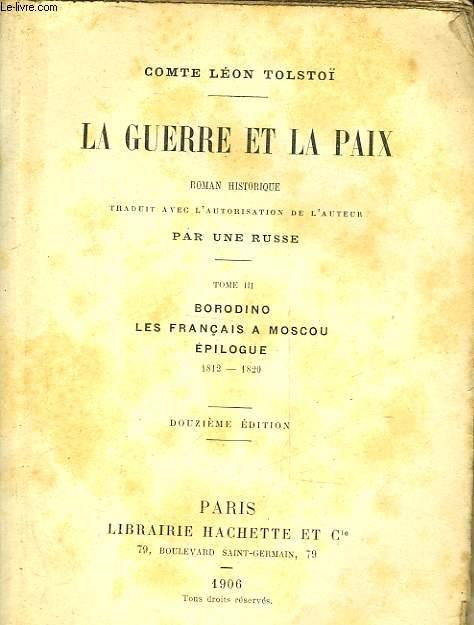 LA GUERRE ET LA PAIX - TOME II - BORODINO - LES FRANCAIS A MOSCOU - EPILOGUE 1812-1829