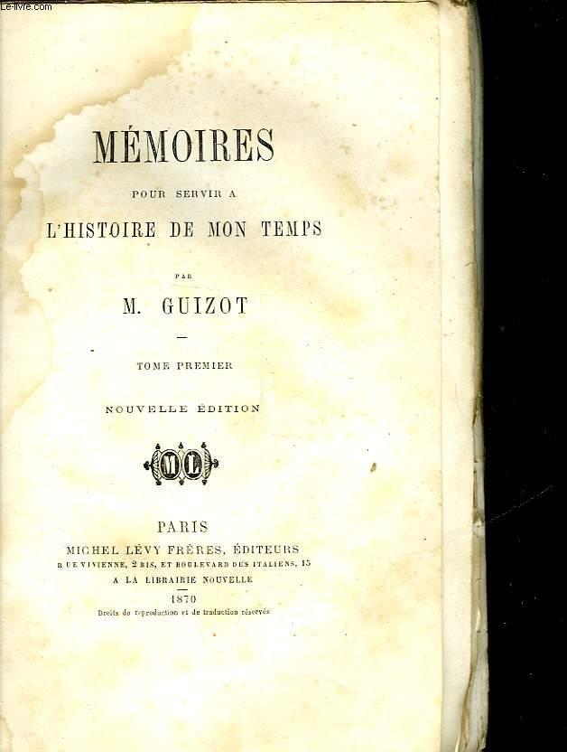 MEMOIRES POUR SERVIE A L'HISTOIRE DE MON TEMPS - TOME PREMIER