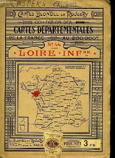COLLECTION DES CARTES DEPARTEMENTALES DE LA FRANCE AU 200.00° - N° 44 - LOIRE INFRE