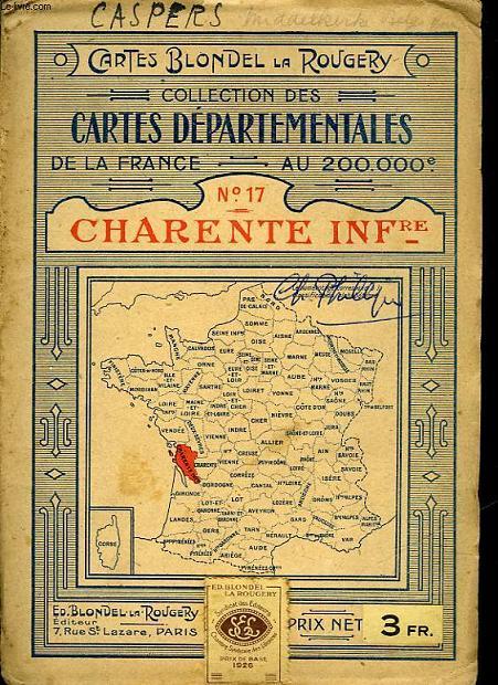 COLLECTION DES CARTES DEPARTEMENTALES DE LA FRANCE AU 200.00° - N°17 - CHARENTE INFRE