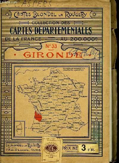 COLLECTION DES CARTES DEPARTEMENTALES DE LA FRANCE AU 200.00° - N° 33 - GIRONDE