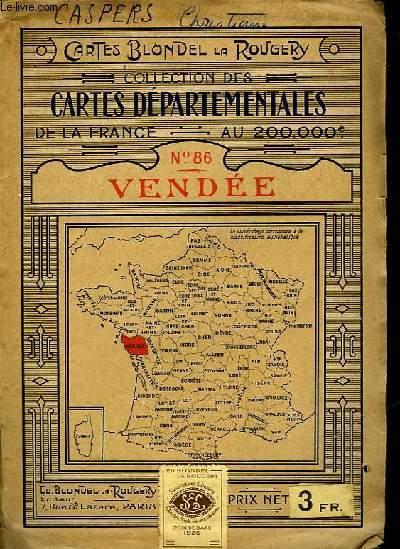 COLLECTION DES CARTES DEPARTEMENTALES DE LA FRANCE AU 200.00° - N° 86 - VENDEE