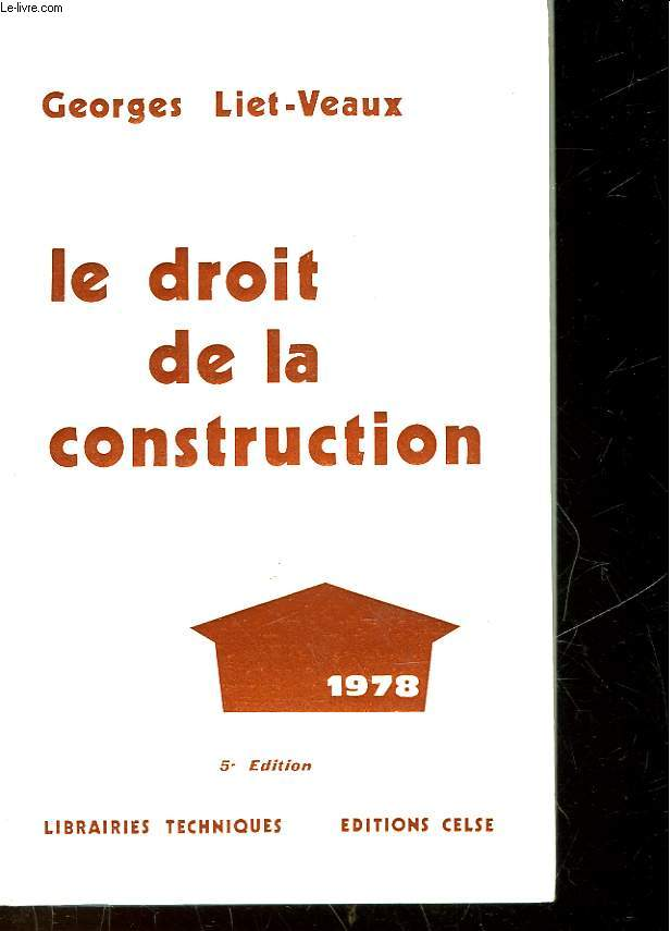 LE DROIT DE LA CONSTRUCTION - 5° EDITION